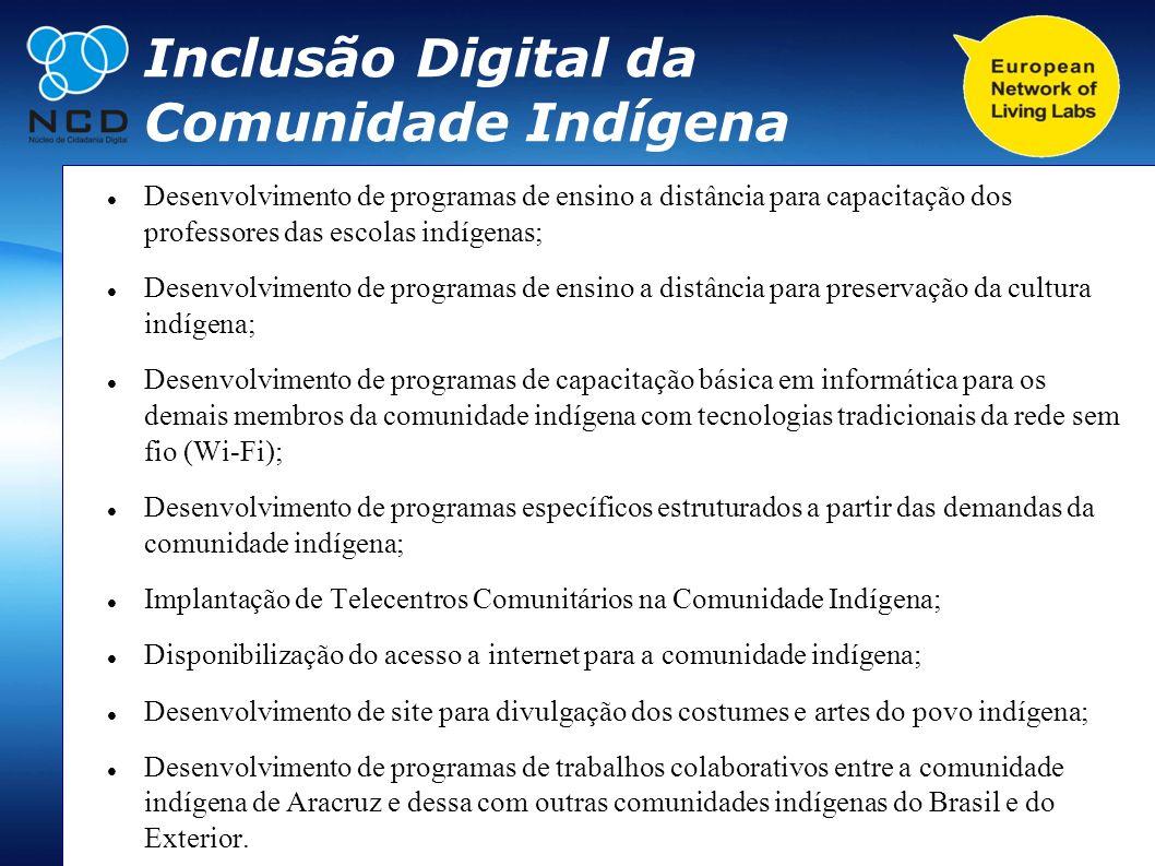 Inclusão Digital da Comunidade Indígena Desenvolvimento de programas de ensino a distância para capacitação dos professores das escolas indígenas; Des