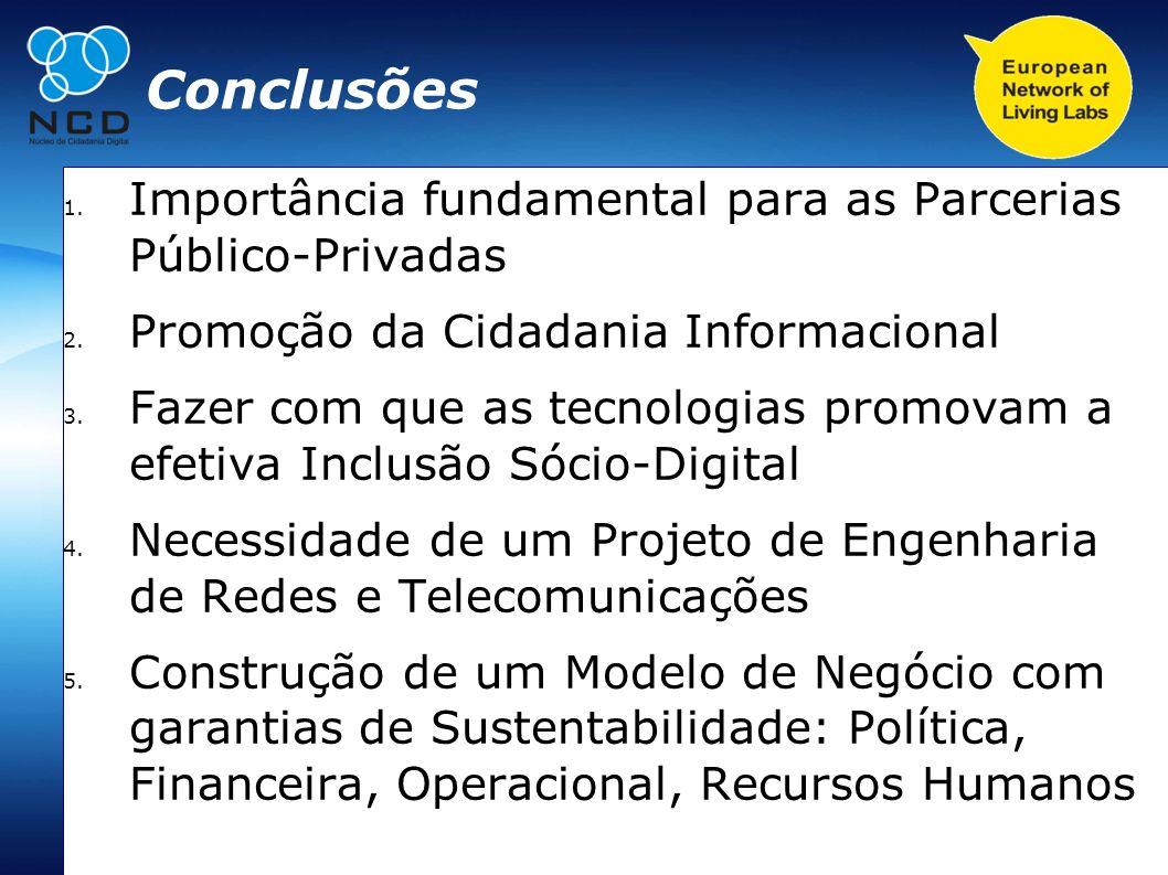 Conclusões 1. Importância fundamental para as Parcerias Público-Privadas 2. Promoção da Cidadania Informacional 3. Fazer com que as tecnologias promov