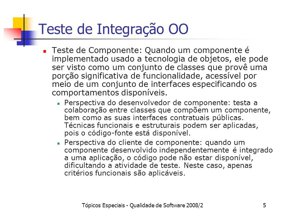 Tópicos Especiais - Qualidade de Software 2008/246 Exemplo: Ferramenta GeRis CasoTesteEntradasClasse de Equivalência Exercitada Critério UtilizadoSaida EsperadaResultado 3.1.eprobabilidade (p) = 0 (demais dados válidos) 0 <= p <= 100%Análise de Valor Limite: Condição de entrada especificando um intervalo de valores: Limite inferior avaliação de risco criada para o risco selecionado 3.1.fprobabilidade (p) = 100% (demais dados válidos) 0 <= p <= 100%Análise de Valor Limite: Condição de entrada especificando um intervalo de valores: Limite superior avaliação de risco criada para o risco selecionado 3.1.gprobabilidade (p) = -0.1% (demais dados válidos) p 100%Análise de Valor Limite: Condição de entrada especificando um intervalo de valores: Valor menor do que o limite inferior Erro: probabilidade deve ser um valor entre 0 e 100% 3.1.hprobabilidade (p) = 100,1% (demais dados válidos) p 100%Análise de Valor Limite: Condição de entrada especificando um intervalo de valores: Valor maior do que o limite superior Erro: probabilidade deve ser um valor entre 0 e 100%