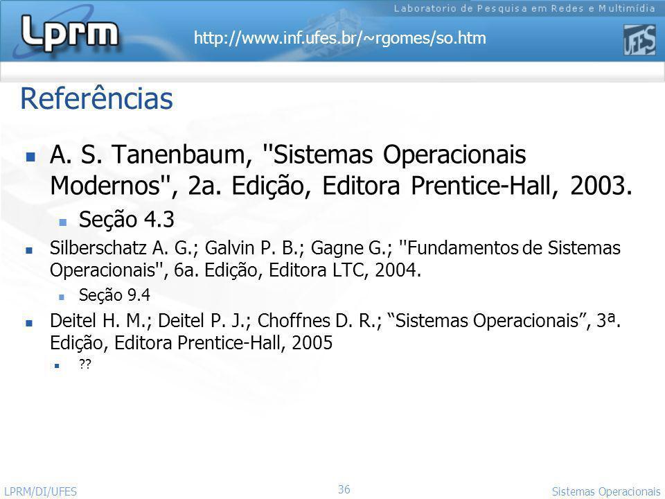 http://www.inf.ufes.br/~rgomes/so.htm Referências A. S. Tanenbaum, ''Sistemas Operacionais Modernos'', 2a. Edição, Editora Prentice-Hall, 2003. Seção