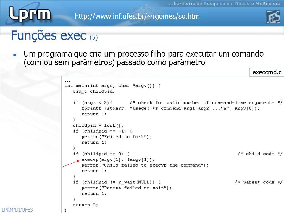 http://www.inf.ufes.br/~rgomes/so.htm Sistemas Operacionais LPRM/DI/UFES 43 Funções exec (5) Um programa que cria um processo filho para executar um c