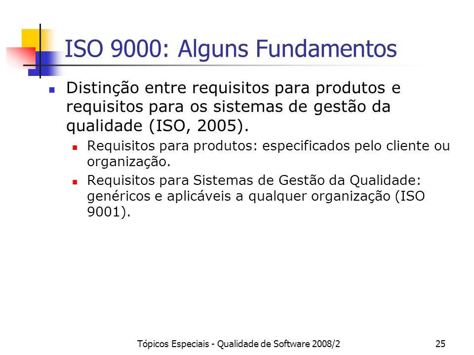 Tópicos Especiais - Qualidade de Software 2008/225 ISO 9000: Alguns Fundamentos Distinção entre requisitos para produtos e requisitos para os sistemas