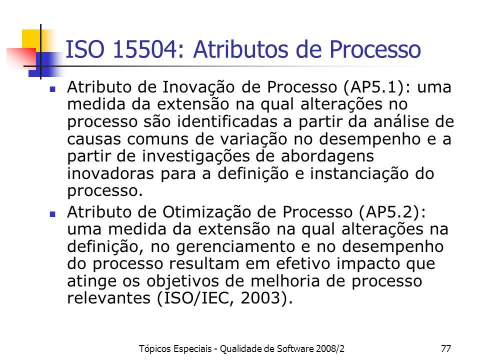 Tópicos Especiais - Qualidade de Software 2008/277 ISO 15504: Atributos de Processo Atributo de Inovação de Processo (AP5.1): uma medida da extensão n
