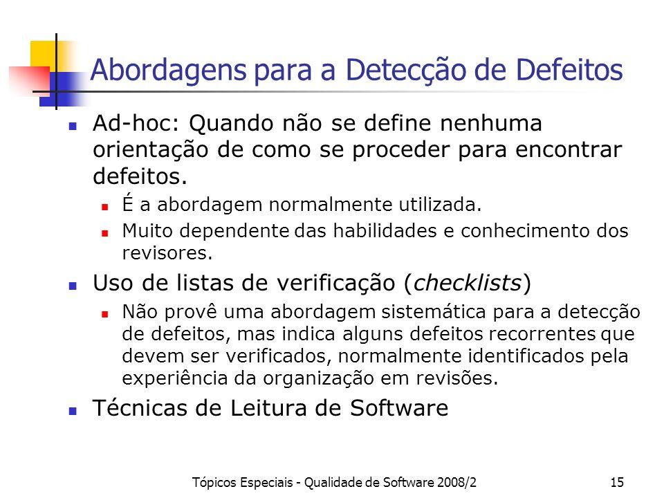 Tópicos Especiais - Qualidade de Software 2008/215 Abordagens para a Detecção de Defeitos Ad-hoc: Quando não se define nenhuma orientação de como se p