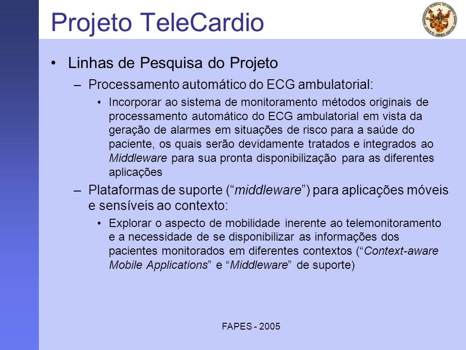 FAPES - 2005 Projeto TeleCardio Linhas de Pesquisa do Projeto –Processamento automático do ECG ambulatorial: Incorporar ao sistema de monitoramento mé