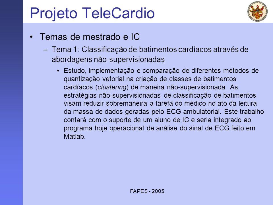 FAPES - 2005 Projeto TeleCardio Temas de mestrado e IC –Tema 1: Classificação de batimentos cardíacos através de abordagens não-supervisionadas Estudo