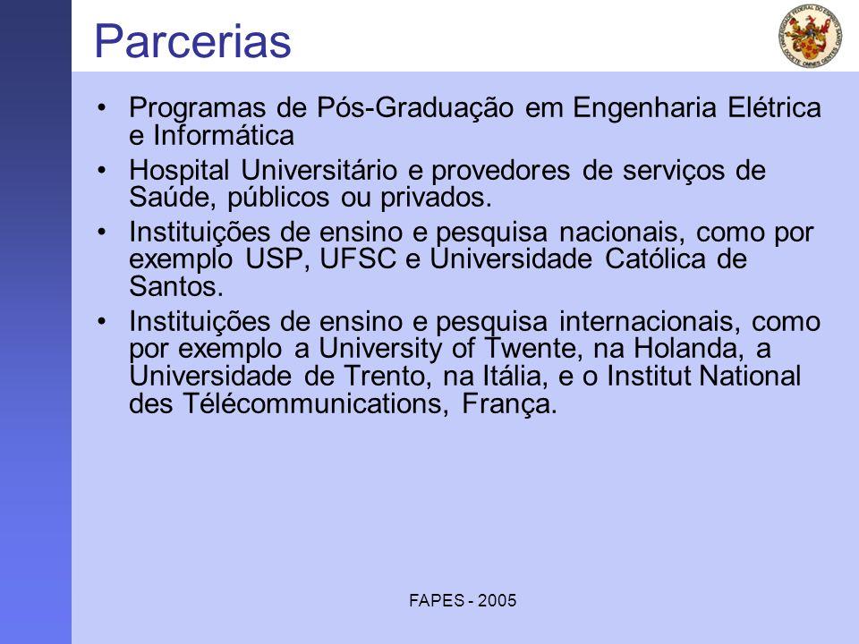 FAPES - 2005 Parcerias Programas de Pós-Graduação em Engenharia Elétrica e Informática Hospital Universitário e provedores de serviços de Saúde, públi