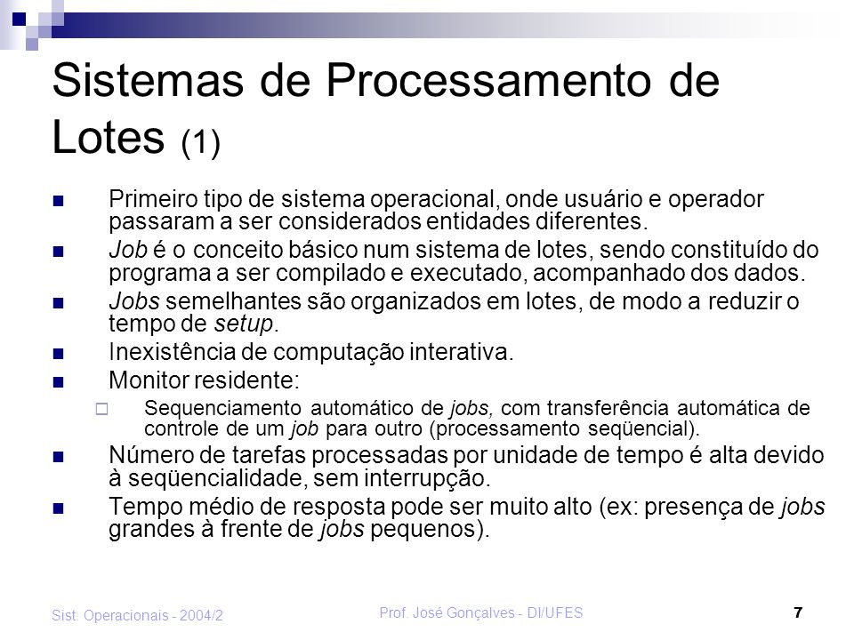 Prof.José Gonçalves - DI/UFES 18 Sist.