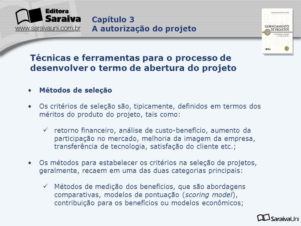 Capa da Obra Capítulo 3 A autorização do projeto Métodos de seleção Os critérios de seleção são, tipicamente, definidos em termos dos méritos do produ