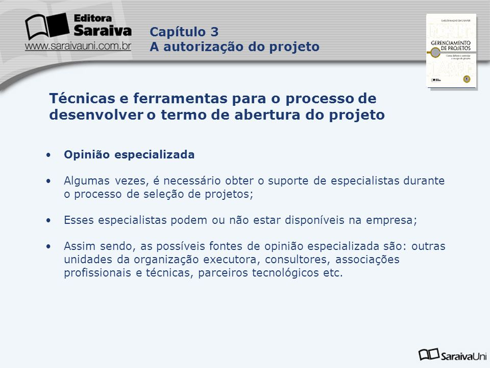 Capa da Obra Capítulo 3 A autorização do projeto Opinião especializada Algumas vezes, é necessário obter o suporte de especialistas durante o processo