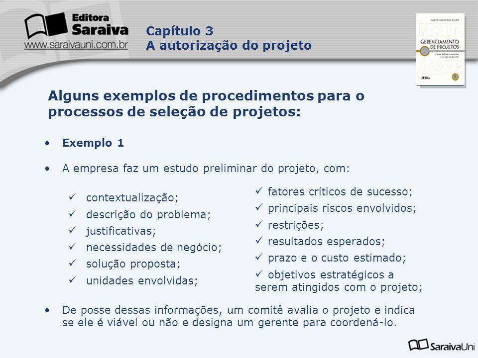 Capa da Obra Capítulo 3 A autorização do projeto Exemplo 1 A empresa faz um estudo preliminar do projeto, com: contextualização; descrição do problema