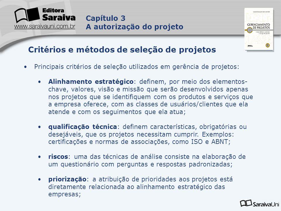 Capa da Obra Capítulo 3 A autorização do projeto Principais critérios de seleção utilizados em gerência de projetos: Alinhamento estratégico: definem,