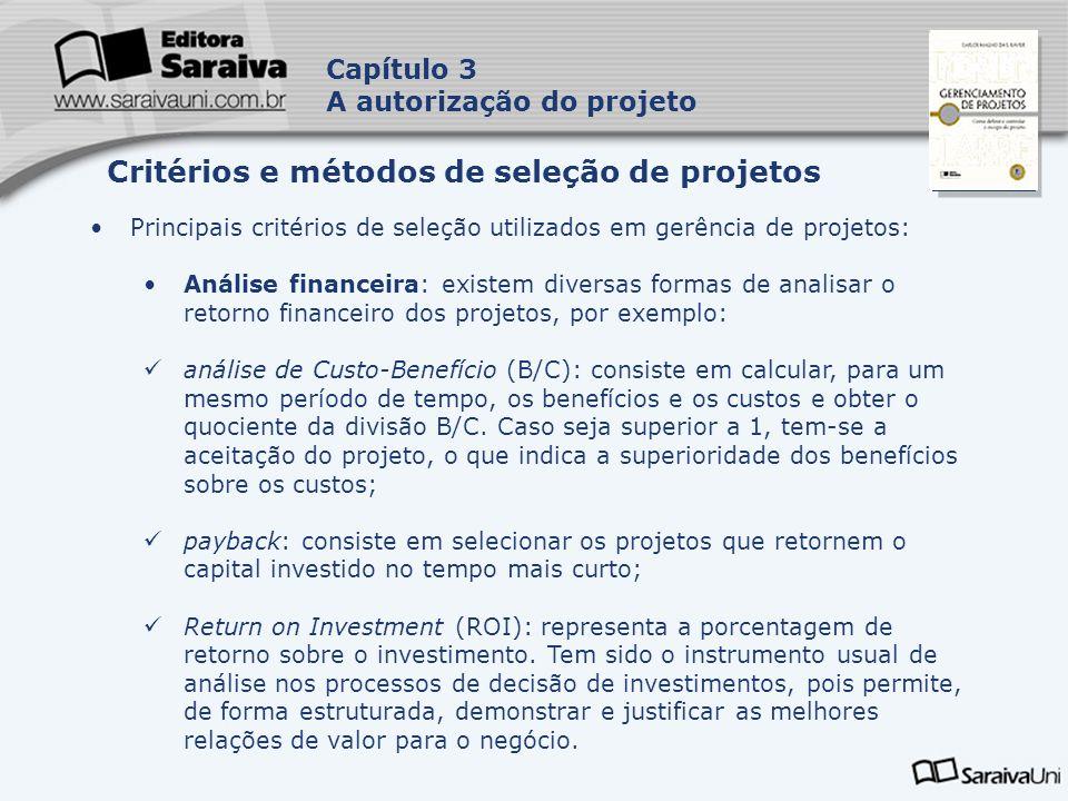Capa da Obra Capítulo 3 A autorização do projeto Principais critérios de seleção utilizados em gerência de projetos: Análise financeira: existem diver