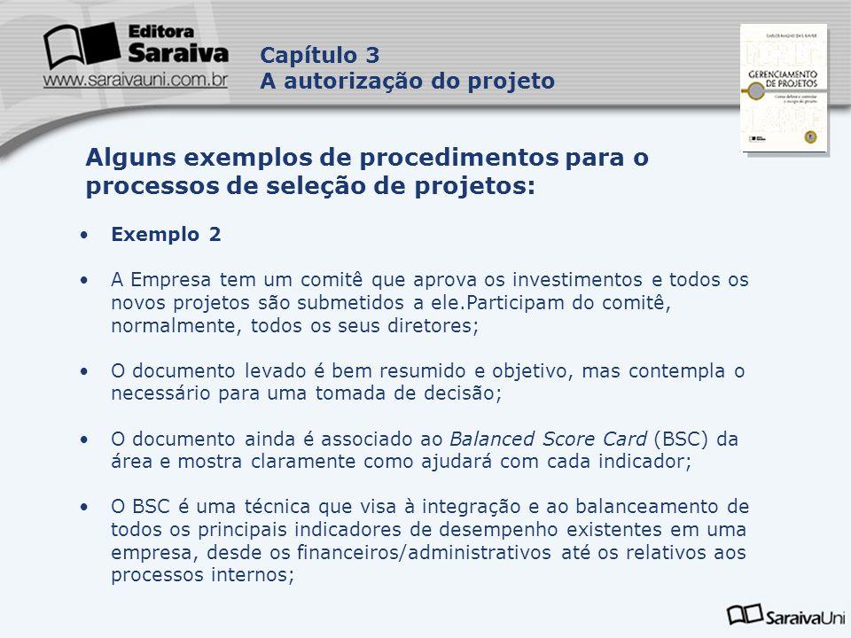 Capa da Obra Capítulo 3 A autorização do projeto Exemplo 2 A Empresa tem um comitê que aprova os investimentos e todos os novos projetos são submetido