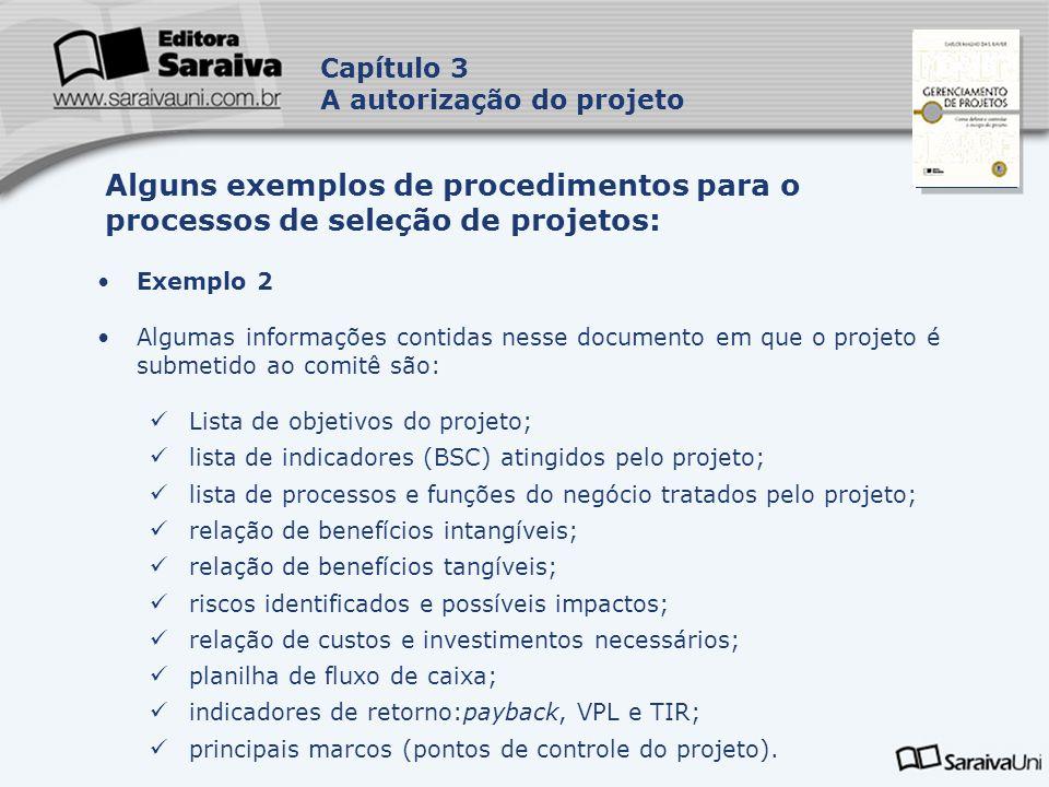Capa da Obra Capítulo 3 A autorização do projeto Exemplo 2 Algumas informações contidas nesse documento em que o projeto é submetido ao comitê são: Li