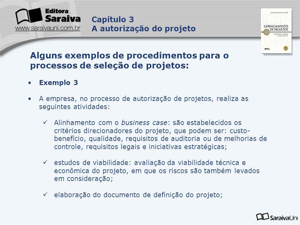 Capa da Obra Capítulo 3 A autorização do projeto Exemplo 3 A empresa, no processo de autorização de projetos, realiza as seguintes atividades: Alinham