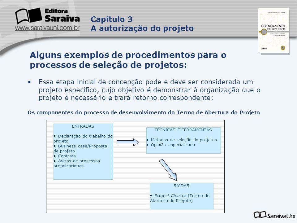 Capa da Obra Capítulo 3 A autorização do projeto Declaração do trabalho do projeto É uma descrição dos produtos e serviços que serão fornecidos pelo projeto; No caso de clientes externos, essa declaração é um dos componente do contrato.