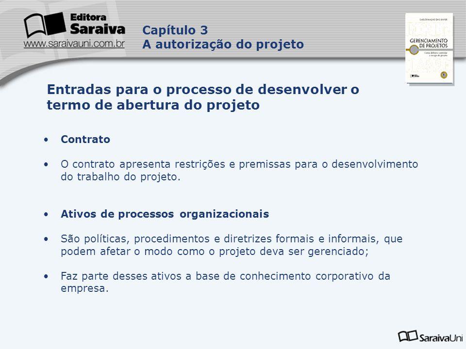 Capa da Obra Capítulo 3 A autorização do projeto Contrato O contrato apresenta restrições e premissas para o desenvolvimento do trabalho do projeto. A