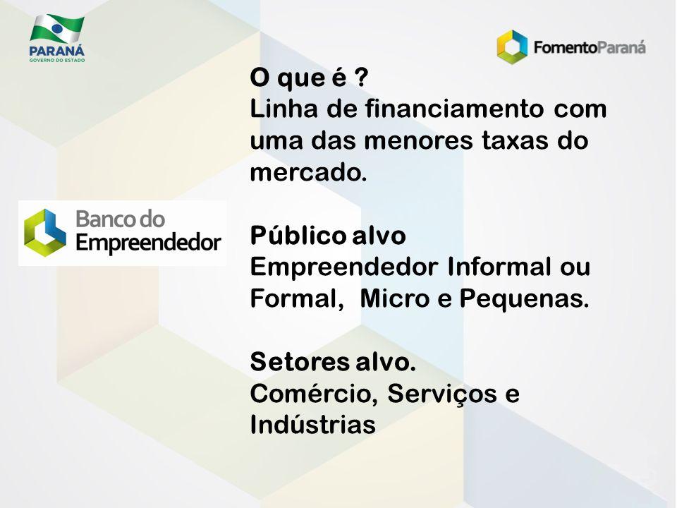 O que é ? Linha de financiamento com uma das menores taxas do mercado. Público alvo Empreendedor Informal ou Formal, Micro e Pequenas. Setores alvo. C