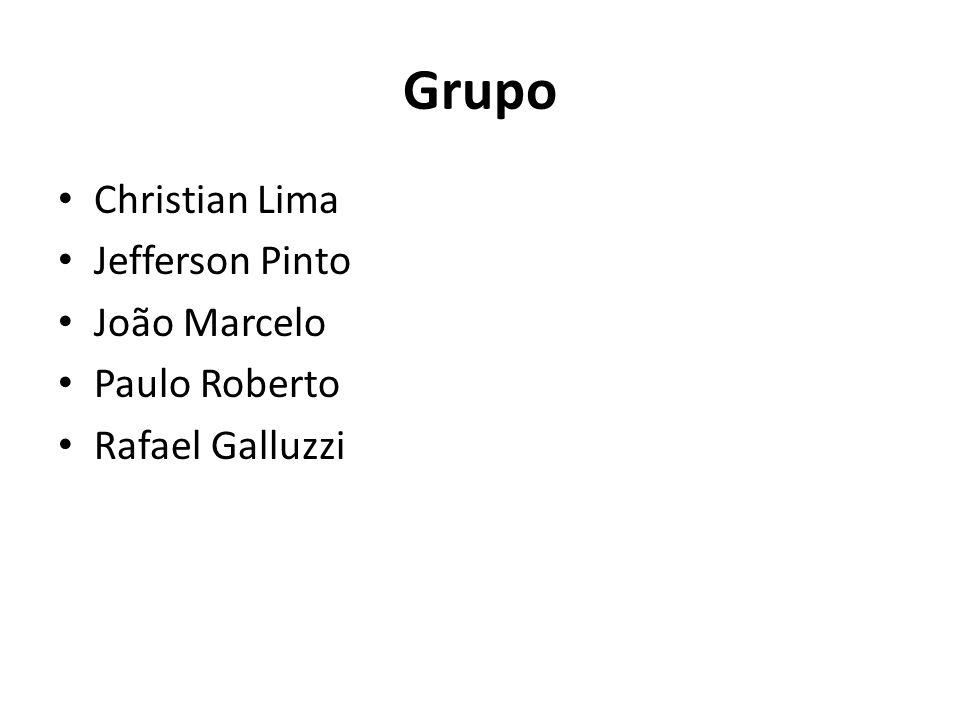 Grupo Christian Lima Jefferson Pinto João Marcelo Paulo Roberto Rafael Galluzzi