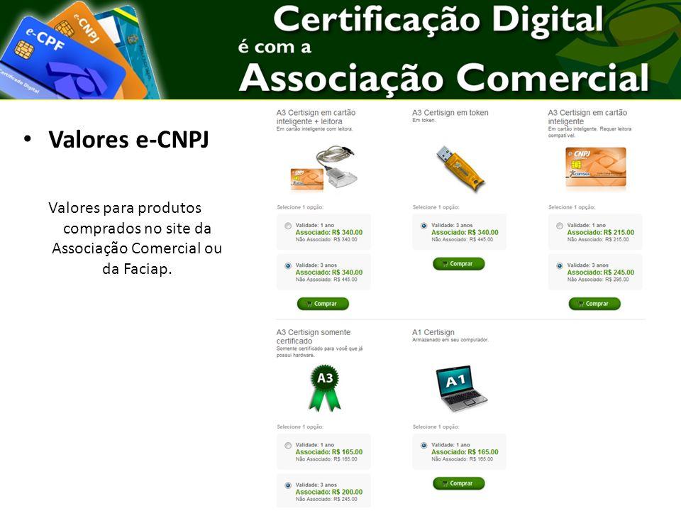 Valores e-CNPJ Valores para produtos comprados no site da Associação Comercial ou da Faciap.