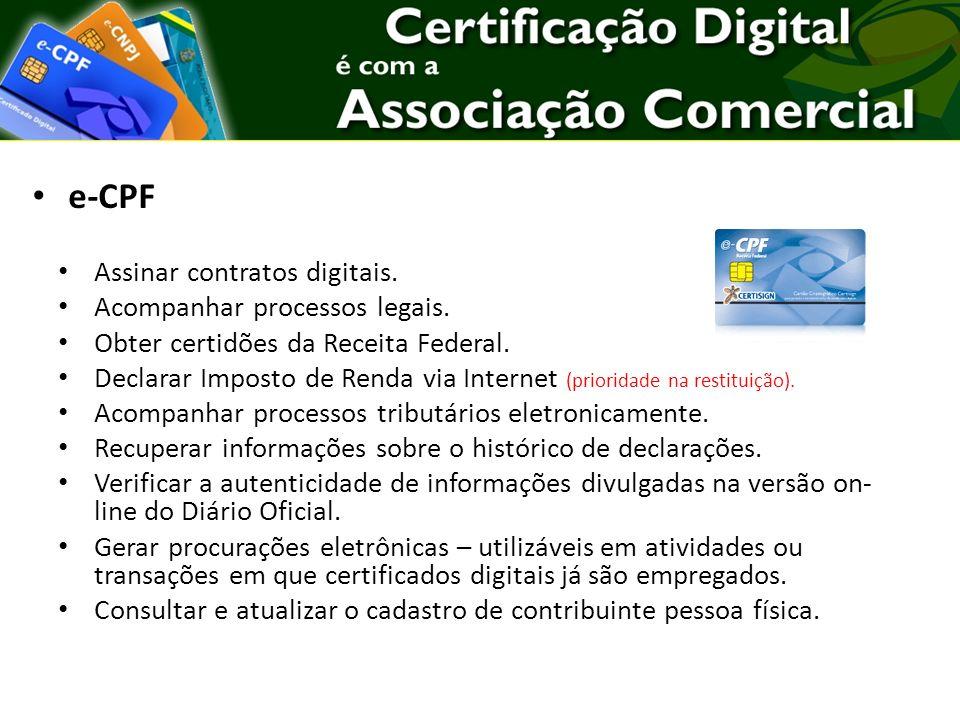 Assinar contratos digitais. Acompanhar processos legais. Obter certidões da Receita Federal. Declarar Imposto de Renda via Internet (prioridade na res
