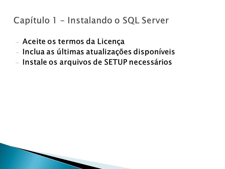 - Aceite os termos da Licença - Inclua as últimas atualizações disponíveis - Instale os arquivos de SETUP necessários