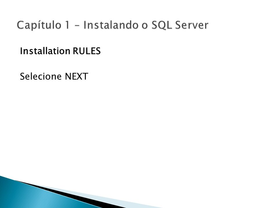 Installation RULES Selecione NEXT