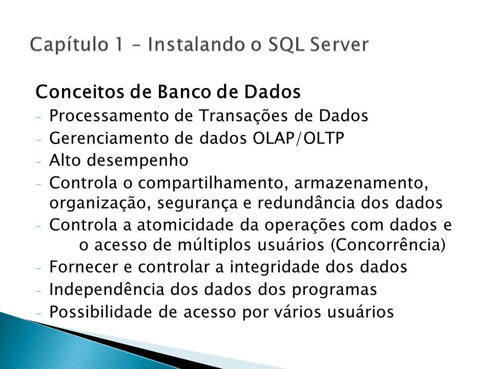 Conceitos de Banco de Dados - Processamento de Transações de Dados - Gerenciamento de dados OLAP/OLTP - Alto desempenho - Controla o compartilhamento,