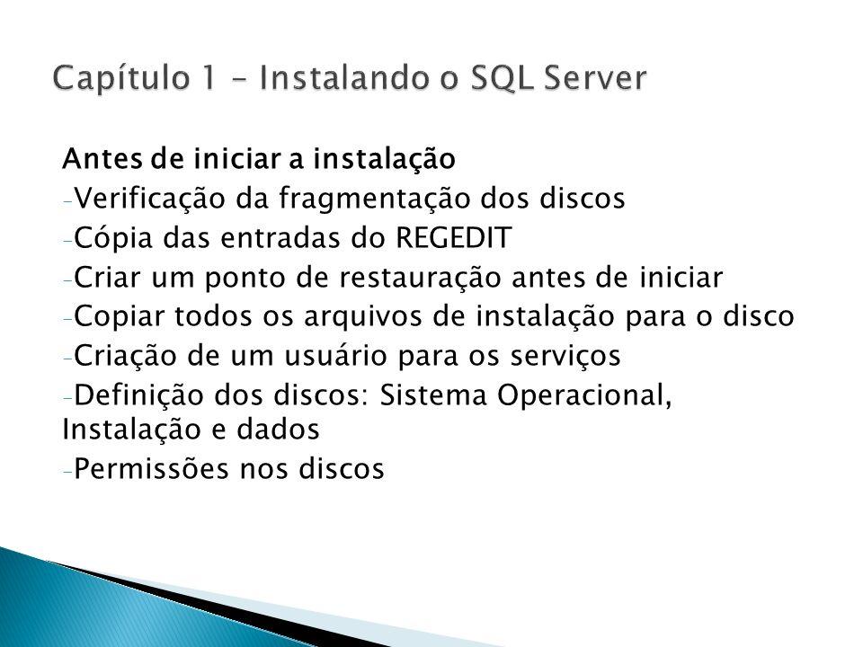 Antes de iniciar a instalação - Verificação da fragmentação dos discos - Cópia das entradas do REGEDIT - Criar um ponto de restauração antes de inicia