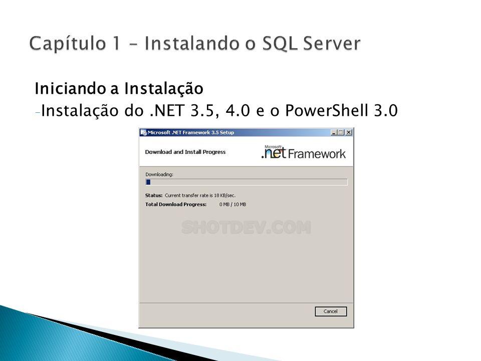 Iniciando a Instalação - Instalação do.NET 3.5, 4.0 e o PowerShell 3.0
