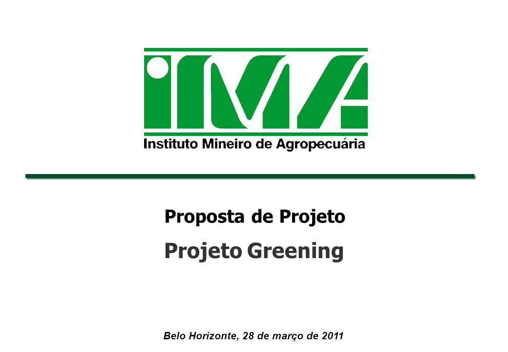 Belo Horizonte, 28 de março de 2011 Proposta de Projeto Projeto Greening