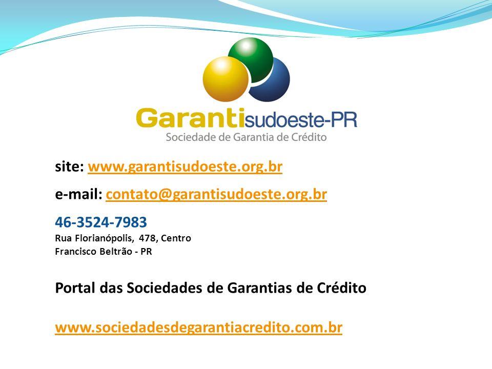 site: www.garantisudoeste.org.brwww.garantisudoeste.org.br e-mail: contato@garantisudoeste.org.brcontato@garantisudoeste.org.br 46-3524-7983 Rua Flori
