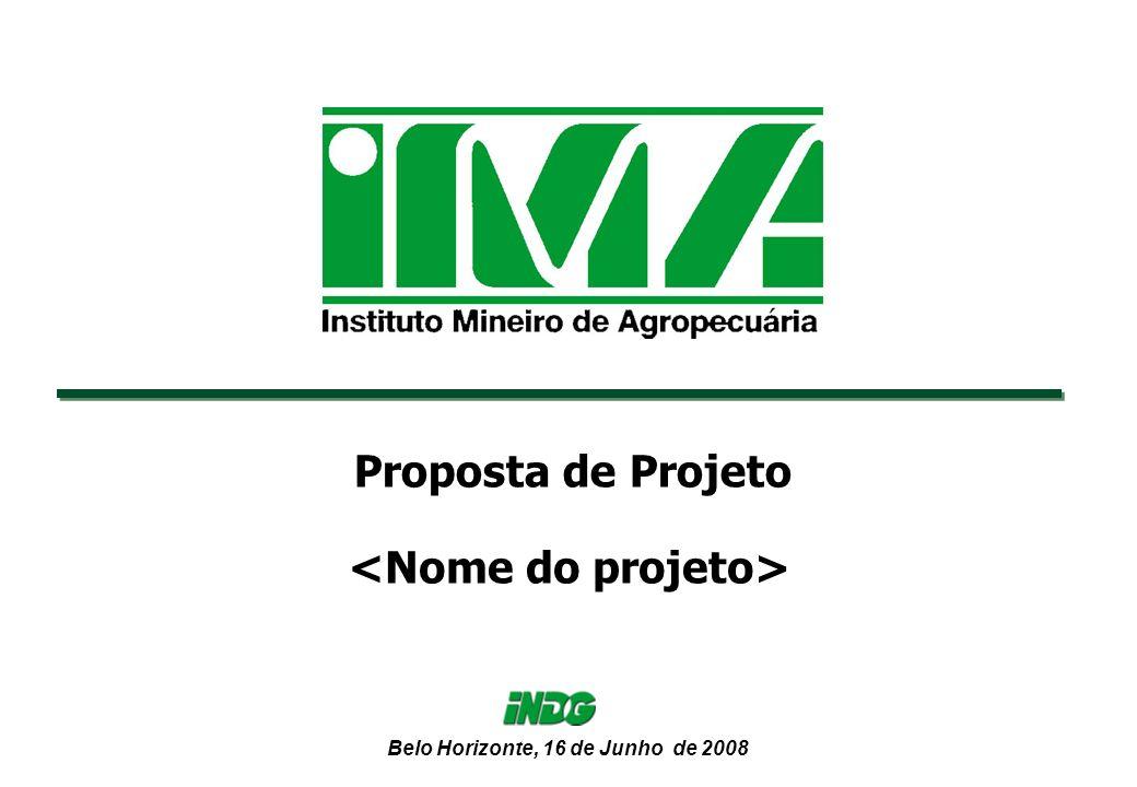 Belo Horizonte, 16 de Junho de 2008 Proposta de Projeto
