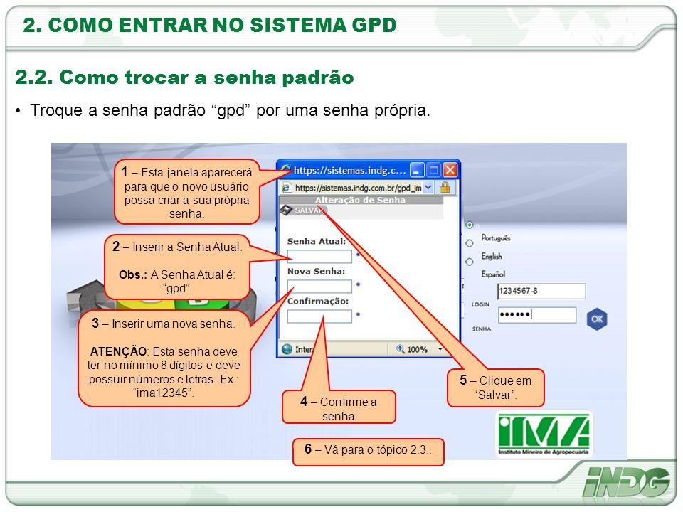1 – Inserir o login (Masp do Coordenador) 2 – Inserir a senha criada pelo usuário.