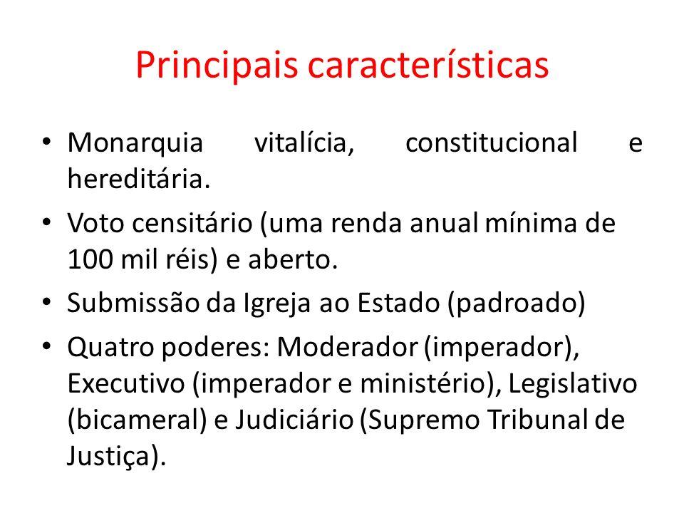 Principais características Monarquia vitalícia, constitucional e hereditária.