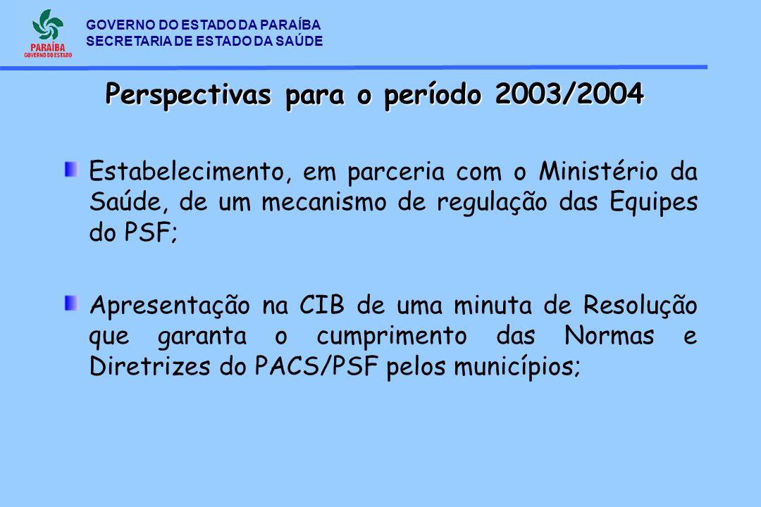 GOVERNO DO ESTADO DA PARAÍBA SECRETARIA DE ESTADO DA SAÚDE Estabelecimento, em parceria com o Ministério da Saúde, de um mecanismo de regulação das Eq