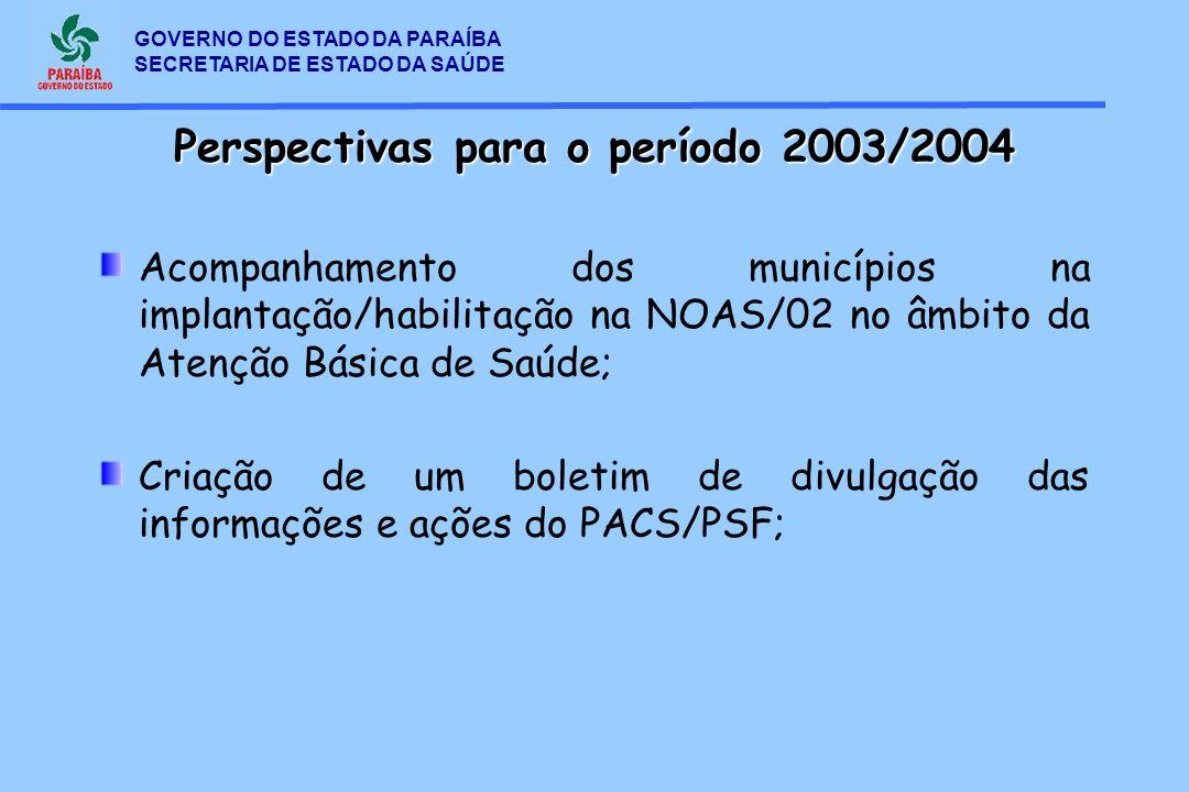 GOVERNO DO ESTADO DA PARAÍBA SECRETARIA DE ESTADO DA SAÚDE Acompanhamento dos municípios na implantação/habilitação na NOAS/02 no âmbito da Atenção Bá