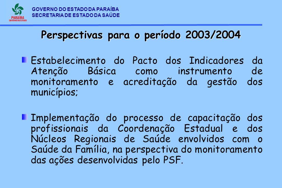 GOVERNO DO ESTADO DA PARAÍBA SECRETARIA DE ESTADO DA SAÚDE Estabelecimento do Pacto dos Indicadores da Atenção Básica como instrumento de monitorament