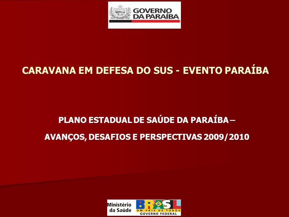 CARAVANA EM DEFESA DO SUS - EVENTO PARAÍBA PLANO ESTADUAL DE SAÚDE DA PARAÍBA – AVANÇOS, DESAFIOS E PERSPECTIVAS 2009/2010