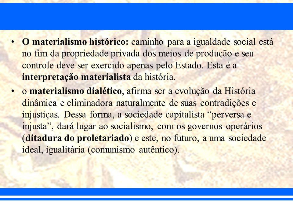 O materialismo histórico: caminho para a igualdade social está no fim da propriedade privada dos meios de produção e seu controle deve ser exercido ap