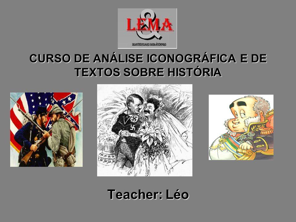CURSO DE ANÁLISE ICONOGRÁFICA E DE TEXTOS SOBRE HISTÓRIA Teacher: Léo