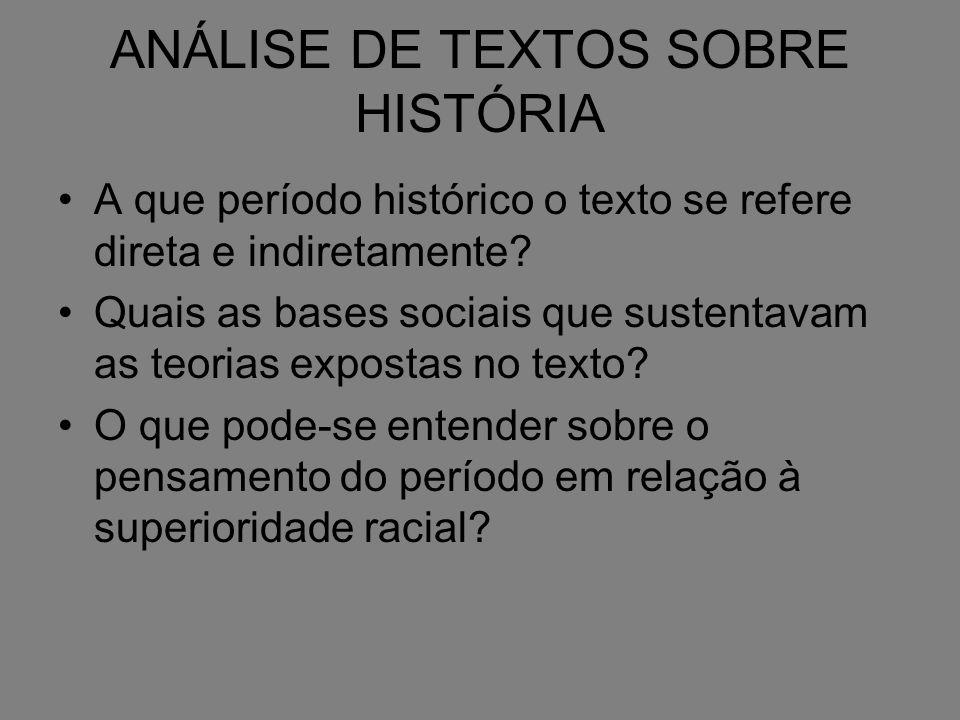 A que período histórico o texto se refere direta e indiretamente? Quais as bases sociais que sustentavam as teorias expostas no texto? O que pode-se e