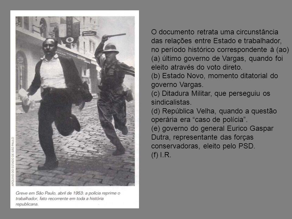 O documento retrata uma circunstância das relações entre Estado e trabalhador, no período histórico correspondente à (ao) (a) último governo de Vargas
