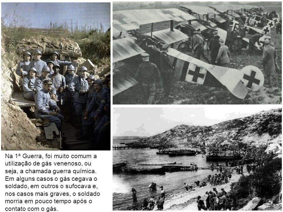Na 1ª Guerra, foi muito comum a utilização de gás venenoso, ou seja, a chamada guerra química. Em alguns casos o gás cegava o soldado, em outros o suf