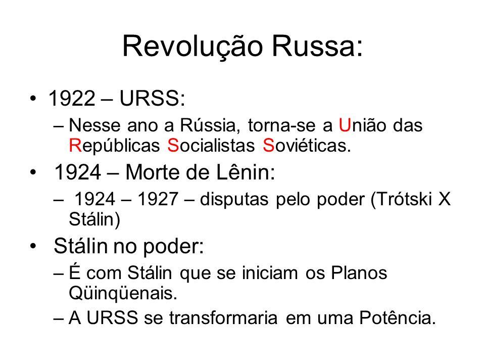 Revolução Russa: 1922 – URSS: –Nesse ano a Rússia, torna-se a União das Repúblicas Socialistas Soviéticas. 1924 – Morte de Lênin: – 1924 – 1927 – disp