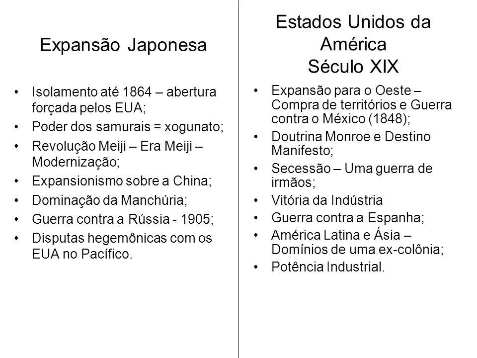 Expansão Japonesa Isolamento até 1864 – abertura forçada pelos EUA; Poder dos samurais = xogunato; Revolução Meiji – Era Meiji – Modernização; Expansi