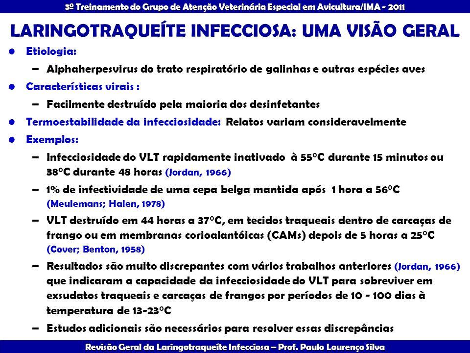 Revisão Geral da Laringotraqueíte Infecciosa – Prof. Paulo Lourenço Silva 3º Treinamento do Grupo de Atenção Veterinária Especial em Avicultura/IMA -