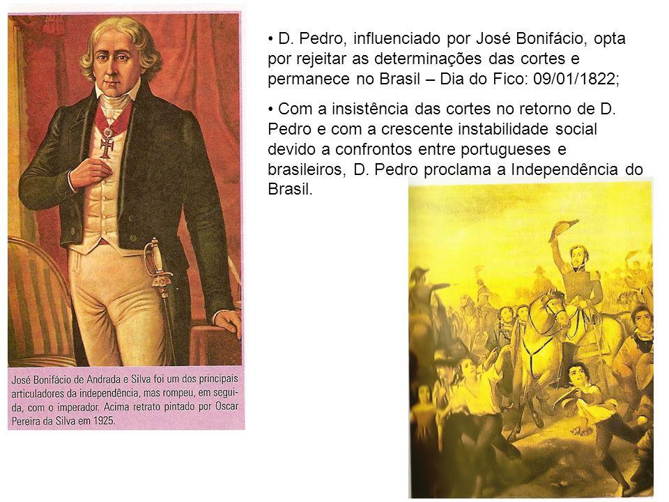 D. Pedro, influenciado por José Bonifácio, opta por rejeitar as determinações das cortes e permanece no Brasil – Dia do Fico: 09/01/1822; Com a insist