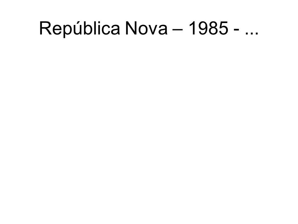 República Nova – 1985 -...